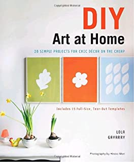 DIY Art at Home: 28 Simple Projects for Chic Decor on the Cheap