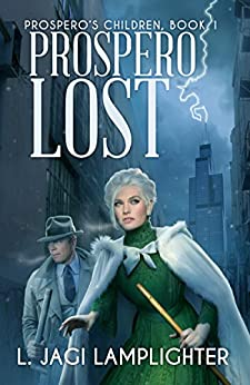 Prospero Lost (Prospero's Children Book 1) by [L. Jagi Lamplighter]