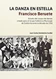 La danza en Estella. Francisco Beruete: Estudio del corpus de danzas creado para el Grupo Folklórico Municipal de Estella durante la década de 1950