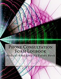 Phone Consultation Form Logbook: Medical Bookkeeping Forms Book