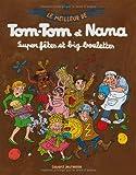Le meilleur de Tom-Tom et Nana, Tome 4 - Super fêtes et big boulettes