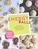 Energy Balls: Improve Your Physical Performance, Mental Focus, Sleep, Mood, and More! (Protein Bars, Easy Energy Bars, Bars for Vegans)