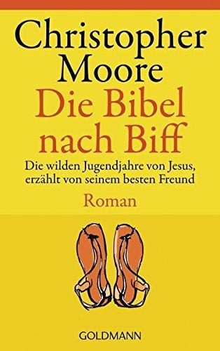 Die Bibel nach Biff. Die wilden Jugendjahre von Jesus, erzählt von seinem besten Freund ( 1. Dezember 2002 )