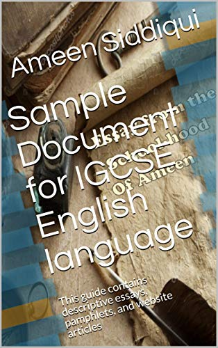 Sample Document for IGCSE English language: This guide contains descriptive essays, pamphlets, and website articles (English Briefcase Book 1) (English Edition)
