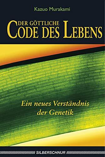 Der göttliche Code des Lebens: Ein neues Verständnis der Genetik