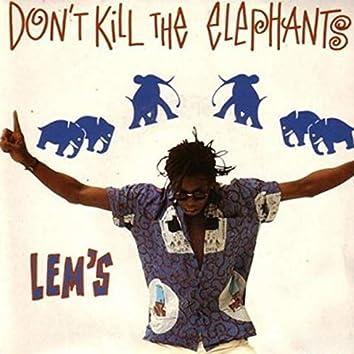 Don't Kill the Elephants