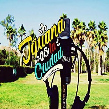 Tijuana es la Ciudad Vol.1