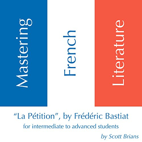 "Mastering French Literature: ""La Pétition"" by Frédéric Bastiat audiobook cover art"