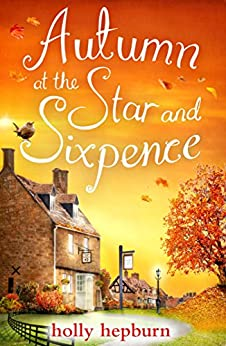 Autumn at the Star and Sixpence by [Holly Hepburn]