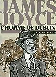 James Joyce, l'homme de Dublin