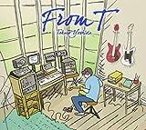【メーカー特典あり】From T(CD3枚組)(オリジナルポストカード付)