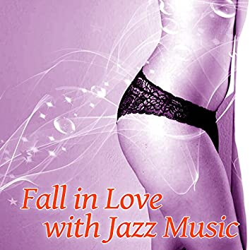 Fall in Love with Jazz Music – Sensual Jazz Music, Calming Sounds, Piano Lovers, Sensual Evening, Sexy Jazz Moves