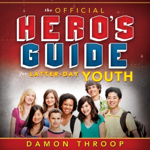 The Official Hero's Guide for Latter-Day Youth audiobook cover art