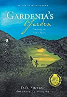 Gardenia's Garden: Trusting in God's Path