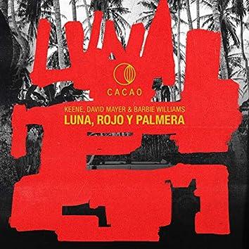Luna, Rojo & Palmera