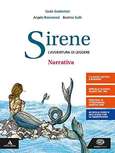Sirene. Narrativa. Per le Scuole superiori. Con e-book. Con espansione online