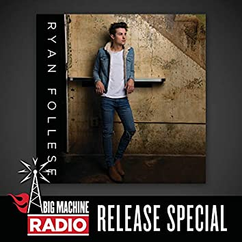 Ryan Follese (Big Machine Radio Release Special)