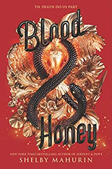 Blood & Honey (Serpent & Dove Book 2) by [Shelby Mahurin]