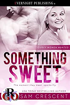 Something Sweet (Curvy Women Wanted Book 1) by [Sam Crescent]
