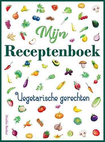 Mijn receptenboek, vegetarische gerechten: Blanco receptenboek voor 100 recepten. Hardback, 21 x 28 cm, met kleurenillustraties.