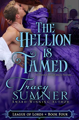 The Hellion is Tamed (League of Lords Book 4) by [Tracy Sumner]