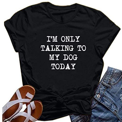 Innerternet Damen I'M ONLY Talking to My Dog Today T-Shirt Kurzarm Rundhals Top Sommer Oberteile Hemd Bluse Letter Print Basic Tops Oberteil Tops große Größe Bequem Tee Tops