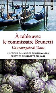À table avec le commissaire Brunetti - Un avant-goût de Venise par Donna Leon