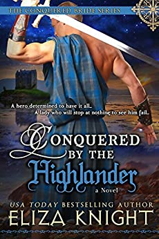 Conquered by the Highlander (Conquered Bride Series Book 1) by [Eliza Knight]