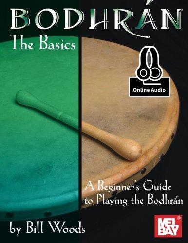 Bodhran: The Basics: A Beginner's Guide to Playing the Bodhran