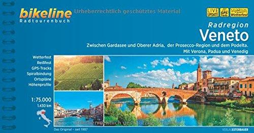 Bikeline Radregion Veneto: Zwischen Gardasee und Oberer Adria, der Prosecco-Region und dem Podelta - Mit Verona, Padua und Venedig, 1.430 km