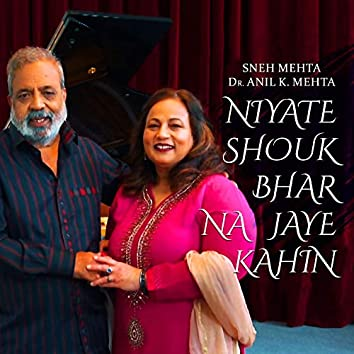 Niyate Shouk Bhar Na Jaye Kahin