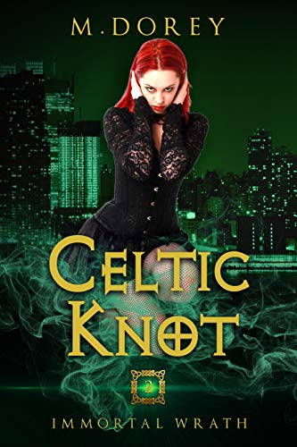 Immortal Wrath: A Paranormal Women's Fiction: Celtic Knot Book 2