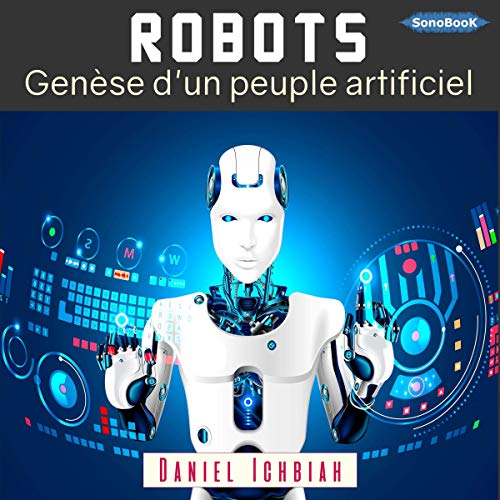 Couverture de Robots. Genèse d'un peuple artificiel