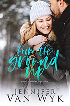 From the Ground Up: A Married Couple Romance by [Jennifer Van Wyk]