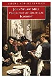 Principles of Political Economy: And Chapters on Socialism (Oxford World's Classics)