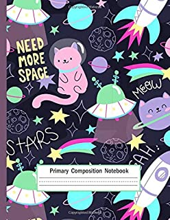 """Primary Composition Notebook: Cute Cat in Space- Primary Story Journal:  109 Story Pages ( Size: 8.5"""" x 11""""). Grades K-2. Awesome Draw And Write Journal For Creative Kids With Lined and Blank Pages, Sketch, Drawing, Writing and Notes"""