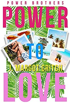 Power To Love (Power Brothers Book 1) by [J. Margot Critch]
