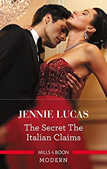 The Secret The Italian Claims (Secret Heirs of Billionaires Book 14) by [Jennie Lucas]