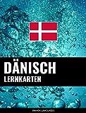 Dänisch Lernkarten: 800 wichtige Dänisch-Deutsch und Deutsch-Dänisch Flashcards