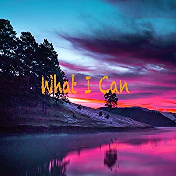 What I Can