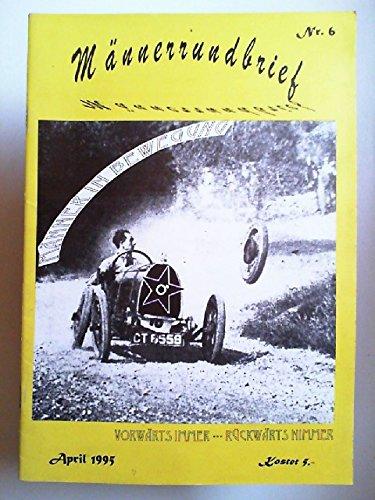 Männerrundbrief Nr. 6. April 1995. Männer in Bewegung ... Vorwärts immer... rückwärts nimmer