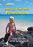 Hurra, ich fliege nach Fuerteventura: Filippo und seine kleinen Reiseabenteuer - Gerd Pechstein