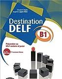 Destination Delf. Volume B. Per le Scuole superiori. Con CD-ROM [Lingua francese]: Livre B1 + CD: Vol. 1
