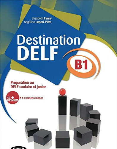 Destination Delf. Volume B. Per le Scuole superiori. Con CD-ROM [Lingua francese]: Livre B1 + CD: Vol. 1