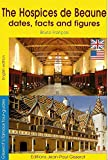 Hospices de Beaune - Dates, facts and figures (VERSION ANGLAISE)
