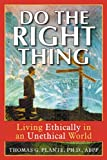 Image of Do The Right Thing (Living Ethically in an Unethical World)