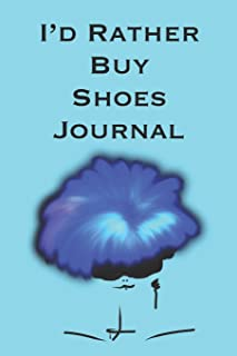 I'd Rather Buy Shoes Journal: Stylishly illustrated little notebook for all shopaholics.