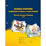 Science Starters: Elementary Physical & Earth Sciences (Parent Lesson Planner)