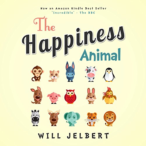 The Happiness Animal                   By:                                                                                                                                 Will Jelbert                               Narrated by:                                                                                                                                 Will Jelbert                      Length: 10 hrs and 29 mins     11 ratings     Overall 3.0