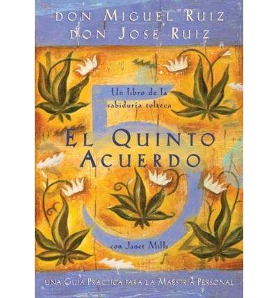 (El Quinto Acuerdo: Una Guia Practica Para la Maestria Personal = The Fifth Agreement) By Ruiz, Don Miguel (Author) Paperback on (09 , 2010)